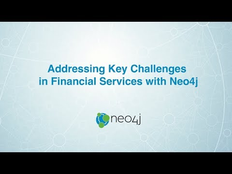 Addressing Key Challenges in Financial Services with Neo4j