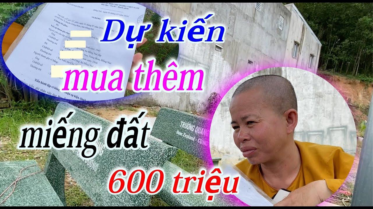 Tin Vui Tịnh Thất Sông Mây Dự Kiến Mua Thêm Miếng Đất 600 Triệu