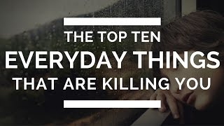 Top 10 Everyday Things That Can KILL You | Doctor M