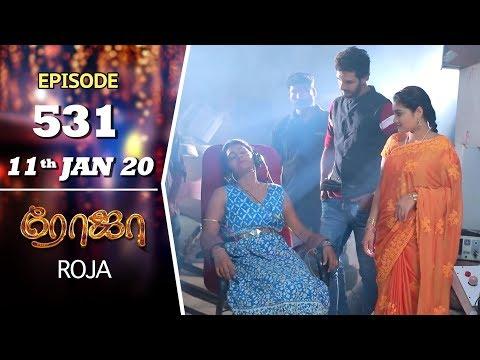 ROJA Serial | Episode 531 | 11th Jan 2020 | Priyanka | SibbuSuryan | SunTV Serial |Saregama TVShows