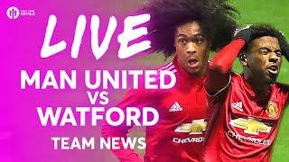 Rashford!!! Manchester United vs Watford LIVE TEAM NEWS STREAM