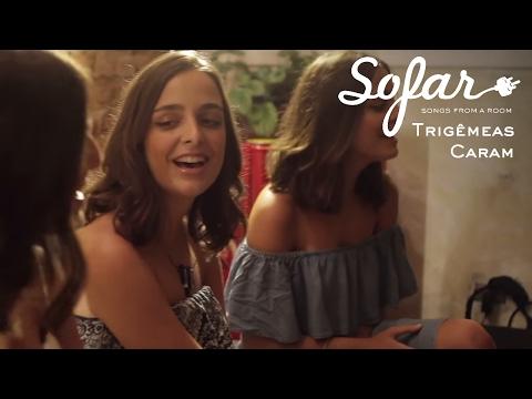 Trigêmeas Caram - Trevo Ana Vitória   Sofar São Paulo