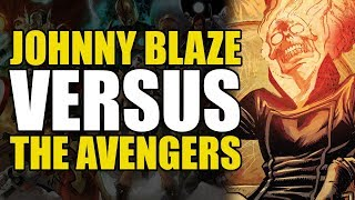 Johnny Blaze Ghost Rider vs The Avengers: Avengers Vol 4 | Comics Explained