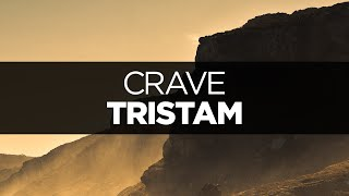 [LYRICS] Tristam - Crave