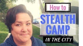 How To STEALTH CAMP in the city! Strategies & Steps for Success. I'll take you...
