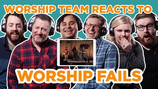 Worship Team Reacts to Worship Fails