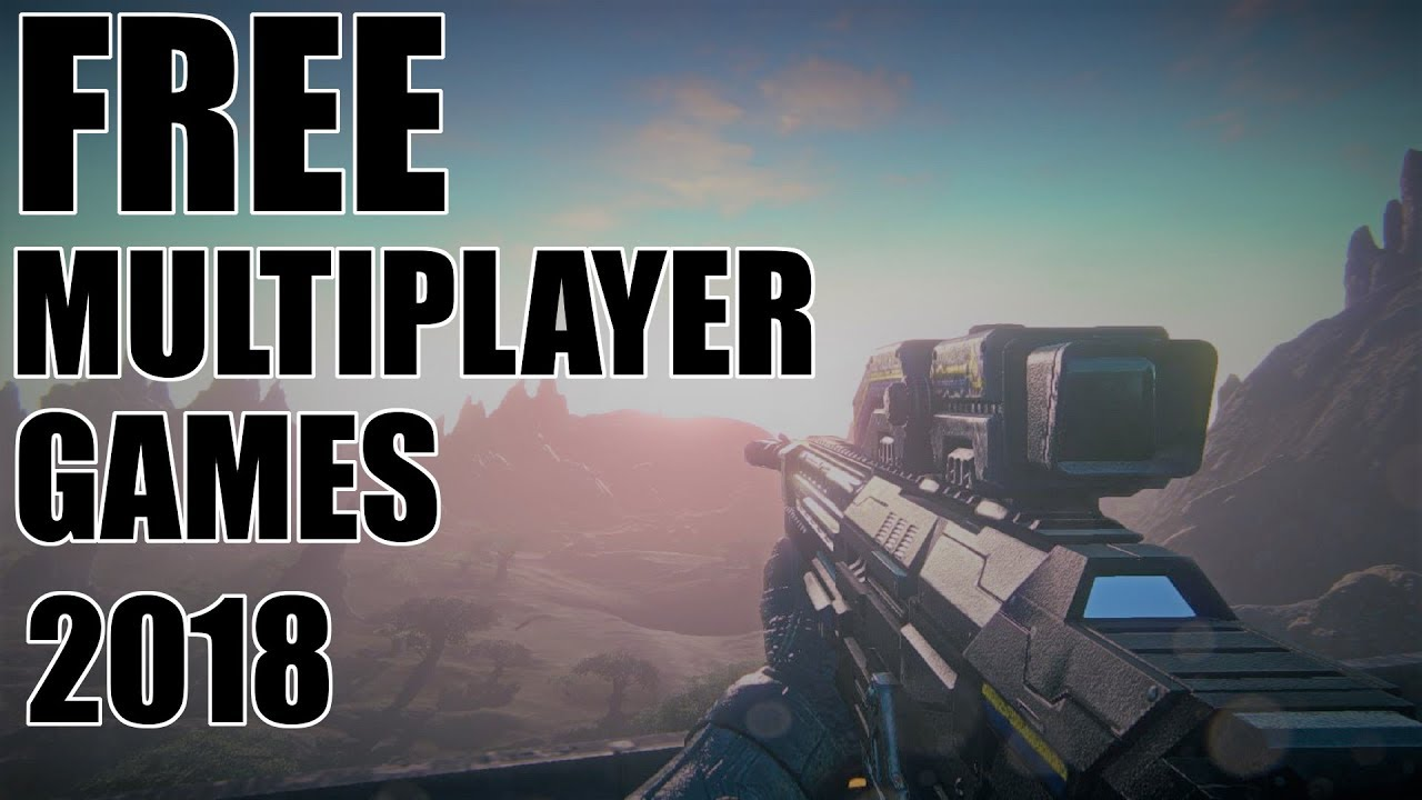 Top 5 Free Multiplayer Games For Pc 2018 Youtube
