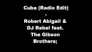 Robert Abigail & DJ Rebel feat. The Gibson Brothers - Cuba (Radio Edit)