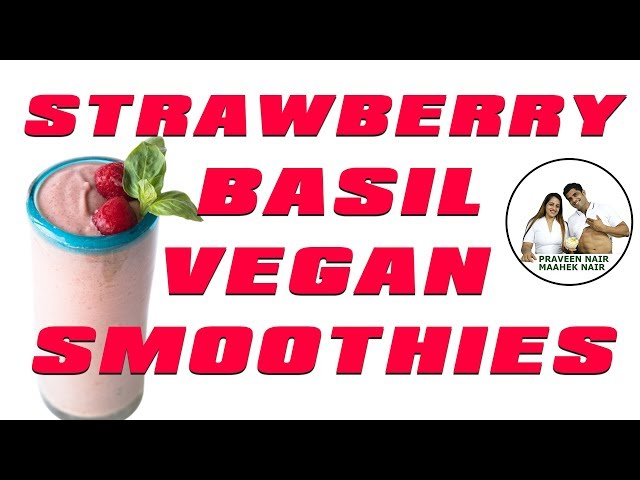 Strawberry Basil Vegan Recipe || BodyProCoach || Praveen Nair | Maahek Nair