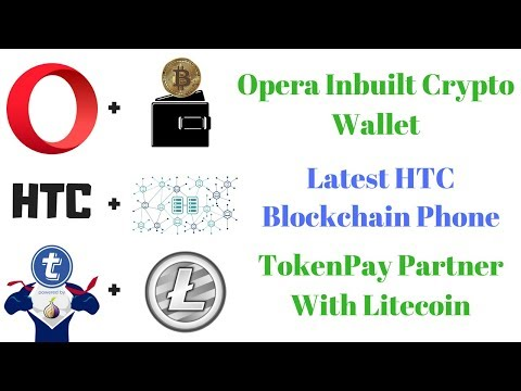 HTC Blockchain Phone | Opera crypto wallet | Philippines Legal exchanges | Tpay Partner With LTC