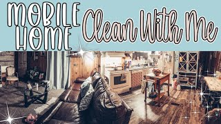 MOBILE HOME CLEAN WITH ME || MESSY SINGLE WIDE ♡