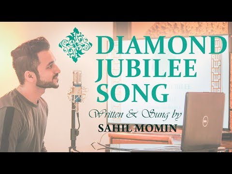 THE JUBILEE SONG   'Diamond Jubilee' Unofficial song   Sahil Momin