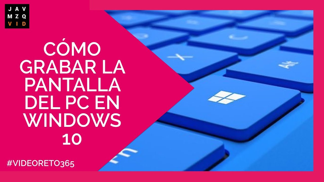 grabar pantalla windows 10