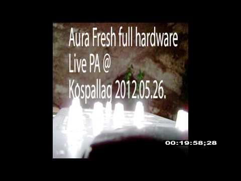 Aura Fresh Full Hardware Live Pa @ Kóspallag Outdoor Happening (26.05.2012.- dub techno live)