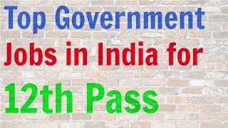Top Government Jobs for 12th Pass Student | 12th पास स्टूडेंट्स के लिए सरकारी नौकरी | Sarkari Naukri