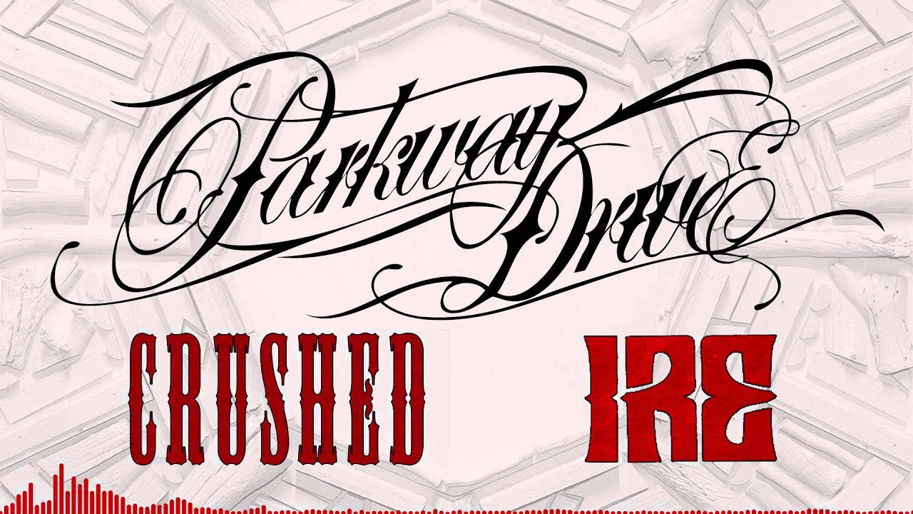 Parkway Drive Crushed