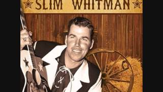 Slim Whitman   Put your trust in me