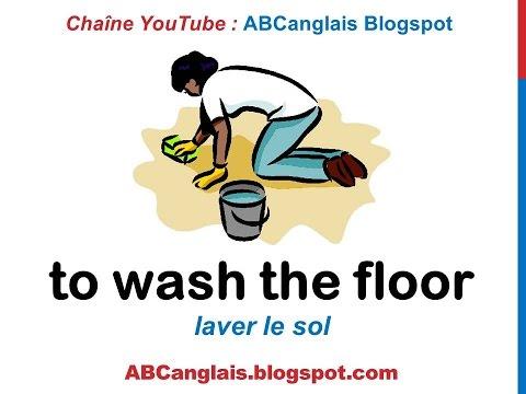 Cours d'anglais 50 - Les tâches ménagères en anglais Vocabulaire Les corvées Nettoyer la maison