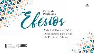 EBD Online | Aula 8 - Efésios 4.17 - 5.2 | Dicas práticas para a vida