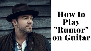 How to Play Rumor by Lee Brice on Guitar