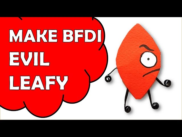 How To Make Evil Leafy of Battle For Dream Island BFDI Download