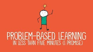 Problem-Based Learning in Less Than Five Minutes