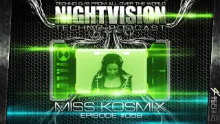 Miss Kosmix [UK] - NightVision Techno PODCAST 58 pt.3