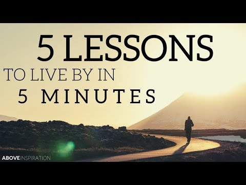 5 LIFE LESSONS TO LIVE BY - Inspirational U0026 Motivational Video
