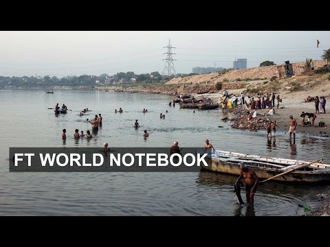 Cleaning the Ganges I FT World Notebook