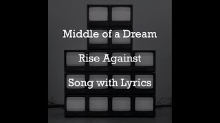 [HD] [Lyrics] Rise Against - Middle of a Dream