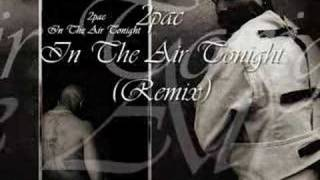 2pac - In The Air Tonight (Remix)