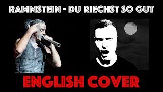 Rammstein - Du riechst so gut Cover (English Version)
