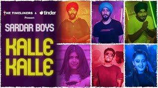 Sardarboys - Kalle Kalle Ft. Doorbeen, Sejal, Bagga, Vrushika & Insha | Tinder | The Timeliners