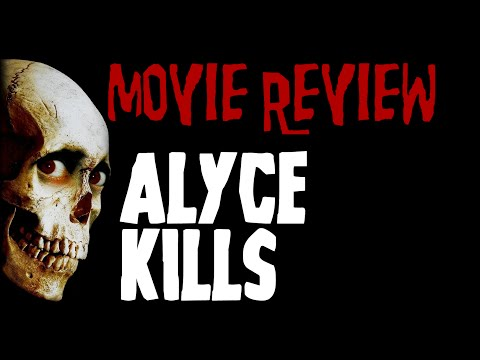 Alyce Kills - Movie Review