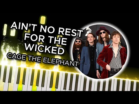 Ain't No Rest for the Wicked (Cage The Elephant) - Piano Tutorial