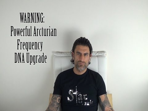 [WARNING] Powerful Arcturian Frequency  DNA Upgrade (JERRY SARGEANT) - Elevate YOUR Frequency NOW