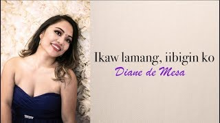 Ikaw lamang, iibigin ko - Diane de Mesa (Official Lyric Video)