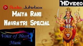 Navratri Special Durga Mata Songs Jukebox 2016   Voice of Heart Music
