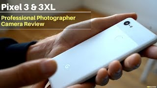 Pixel 3 Professional Photographer Camera Review!!!