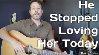 How To Play He Stopped Loving Her Today by George Jones - Guitar Lesson