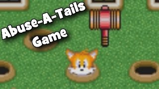 Tails Abuse -  Abuse-A-Tails Game