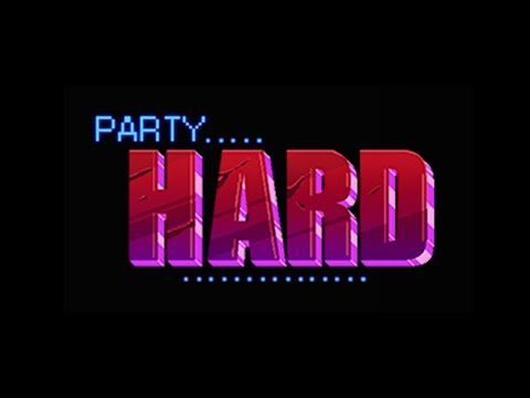 Party Hard - Kill Everything