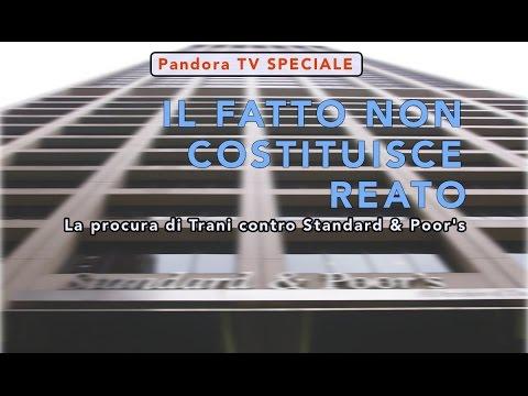 [PTV Speciale] IL FATTO NON COSTITUISCE REATO - La procura di Trani contro Standard & Poor's