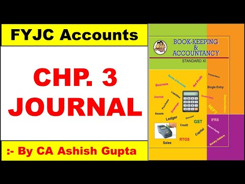 CLASS 11TH FYJC ACCOUNTS – CHAPTER 3 JOURNAL |JOURNAL ENTRY| HOW TO PASS JOURNAL BY CA Ashish Gupta