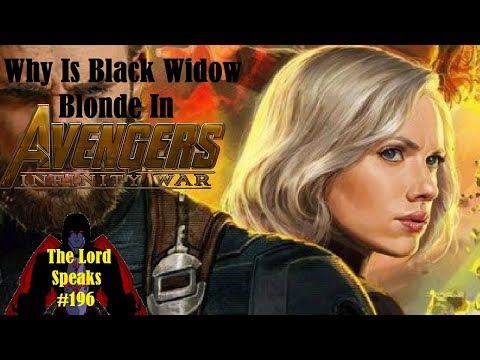 The Lord Speaks #196: Why Is Black Widow Blonde In Avengers Infinity War?