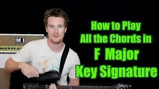 How to Play aĮl the Chords in F Major (Key Signature, Triads, Diatonic)