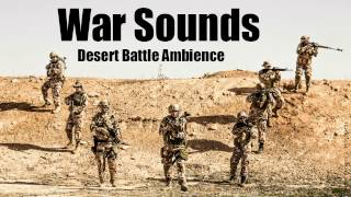 War Sounds - Desert Battle Ambience - 1 Hour Long!