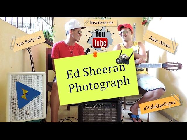 Léo Sullyvan Feat. Jean Alves - Photograph - Ed Sheeran (Cover)