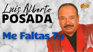 Me Faltas Tú - Luis Alberto Posada (Audio)