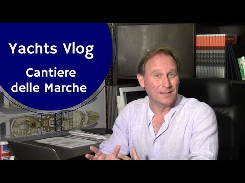 Yachts Video Blog - Cantiere delle Marche